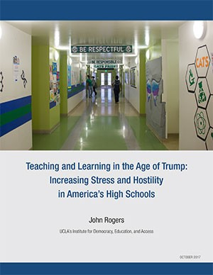 Teaching and Learning in the Age of Trump: Increasing Stress and Hostility in America's High Schools